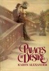 Palaces of Desire - Ms. Karen Alexander