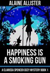 Happiness is a Smoking Gun - Alaine Allister