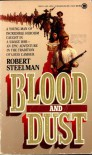 Blood and Dust - Robert  Steelman