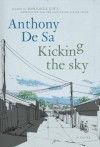 Kicking the Sky - Anthony De Sa