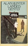 Landed Gently (Scene of the Crime Ser., No. 38) - Alan Hunter