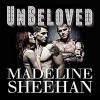 Unbeloved: Undeniable, Book 4   Audible Audiobook – Unabridged Madeline Sheehan (Author), Tatiana Sokolov (Narrator), Tantor Audio (Publisher) - Madeline Sheehan
