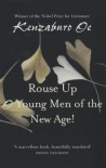 Rouse Up, O Young Men of the New Age! - Kenzaburō Ōe