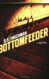 Bottomfeeder - Bob Fingerman