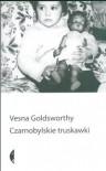Czarnobylskie truskawki - Vesna Goldsworthy