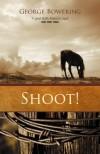 Shoot! - George Bowering