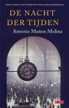 De nacht der tijden - Antonio Muñoz Molina, Tineke Hillegers-Zijlmans, Frieda Kleinjan-van Braam