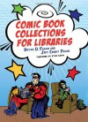 Comic Book Collections for Libraries - Bryan D. Fagan, Jody Condit Fagan