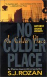 No Colder Place - S.J. Rozan
