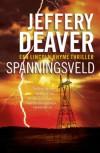 Spanningsveld  - Jeffery Deaver, Hilke Makkink