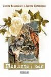 Marianna i róże: Życie codzienne w Wielkopolsce w latach 1889-1914 z tradycji rodzinnej - Janina Fedorowicz, Joanna Konopinska