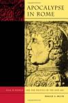 Apocalypse in Rome: Cola di Rienzo and the Politics of the New Age - Ronald Musto