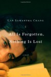 All is Forgotten, Nothing is Lost - Lan Samantha Chang