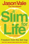 The Juice Master's Slim 4 Life: Freedom from the Food Trap - Jason Vale