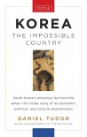 Korea: The Impossible Country - Daniel Tudor