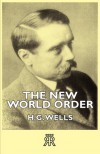 The New World Order - H.G. Wells
