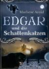 Edgar und die Schattenkatzen - Marliese Arold