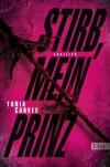 Stirb, mein Prinz: Thriller (Ein Marina-Esposito-Thriller) - Tania Carver