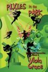 Pixies In The Park - Viola Grace