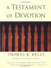 A Testament of Devotion - Thomas R. Kelly, Richard J. Foster