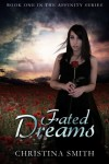 Fated Dreams (Book One In The Affinity series) - Christina Smith
