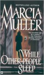 While Other People Sleep (Sharon McCone Series #18) - Marcia Muller