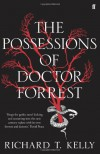 The Possessions Of Doctor Forrest - Richard T. Kelly