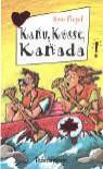 Kanu, Küsse, Kanada - Sissi Flegel
