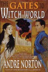 The Gates to Witch World - Andre Norton