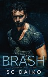 BRASH: An Enemies to Lovers Romance - S.C. Daiko