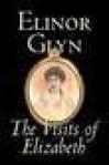 The Visits of Elizabeth - Elinor Glyn