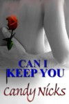 Can I Keep You - Candy Nicks, C.A.  Nicks