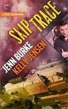 Skip Trace (Chaos Station Book 3) - Kelly Jensen, Jenn Burke