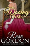 The Wooing Game - Rose Gordon