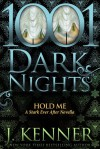Hold Me: A Stark Ever After Novella - J. Kenner