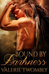 Bound By Darkness (Eternally Mated Novel) - Valerie Twombly