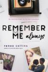 Remember Me Always - Renee Collins