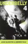 Underbelly 4 - John Silvester, Andrew Rule