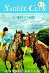 Horse Games (Saddle Club, No.16) - Bonnie Bryant