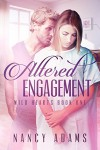 Romance: Altered Engagement - A Contemporary Romance Series (Wild Hearts Series, Romance, Romance Contemporary Book 1) - Nancy Adams