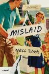 Mislaid: A Novel - Nell Zink