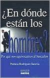 ¿En dónde están los hombres? - Patricia Rodríguez Saravia