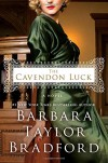 The Cavendon Luck: A Novel (The Cavendon Chronicles) - Barbara Taylor Bradford