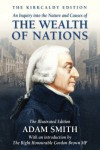 An Inquiry into the Nature and Causes of the Wealth of Nations - The Illustrated Edition (The Kirkcaldy Edition) - Adam Smith, Bob Carruthers, Gordon Brown M.P.