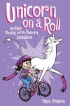 Unicorn on a Roll: Another Phoebe and Her Unicorn Adventure - Dana Simpson