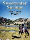 Sweetwater Springs - Alex Taylor Wolfe