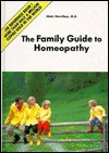 The Family Guide to Homeopathy - Alain Horvilleur, D. Clausen