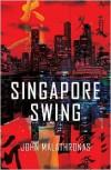 Singapore Swing - John Malathronas
