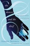 The Dancer and the Thief: A Novel - Antonio Skármeta