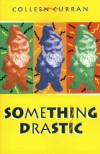 Something Drastic - Colleen Curran